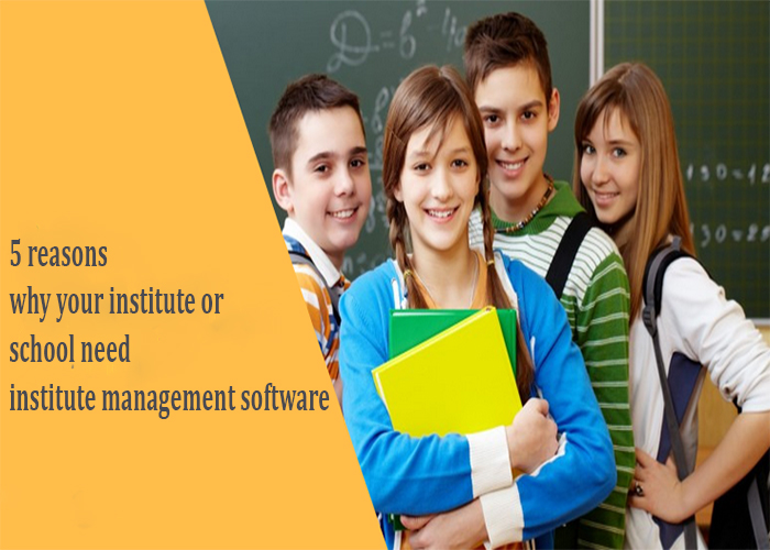 5 reasons why your institute or school need institute management software