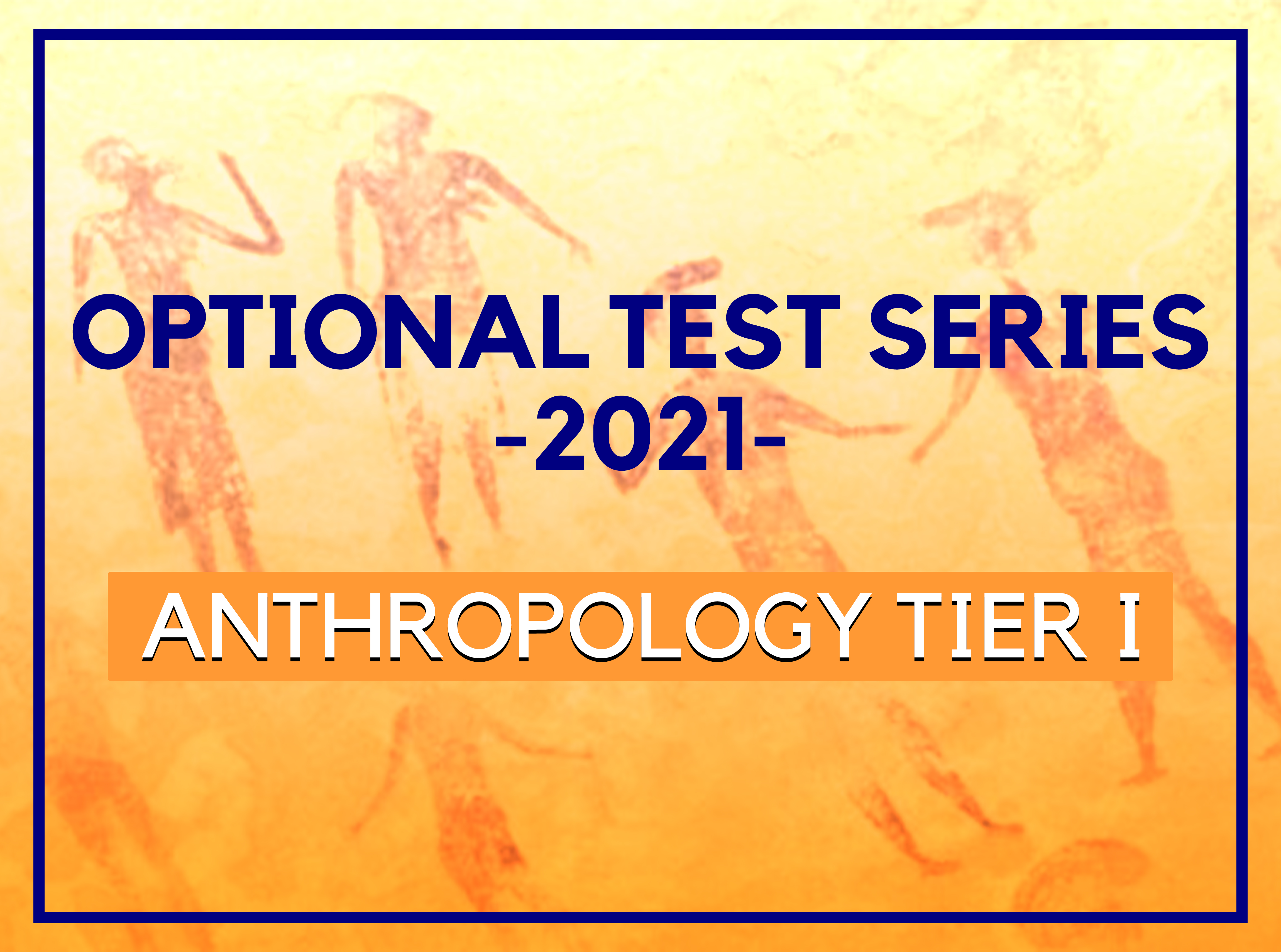 Anthropology Practice Test Series Tier I
